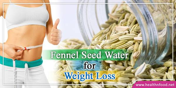 Fennel Seed Water for Weight Loss