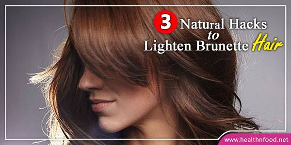 Natural Remedies to Lighten Brunette Hair