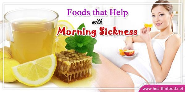 Foods that help with Morning Sickness
