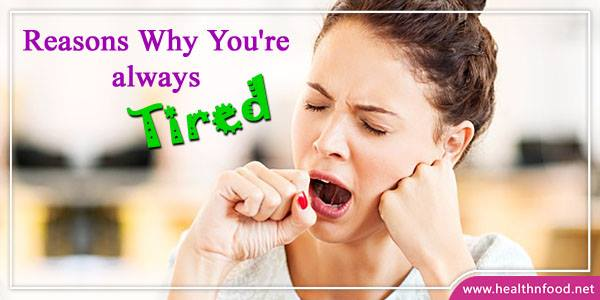 Medical reasons for feeling tired