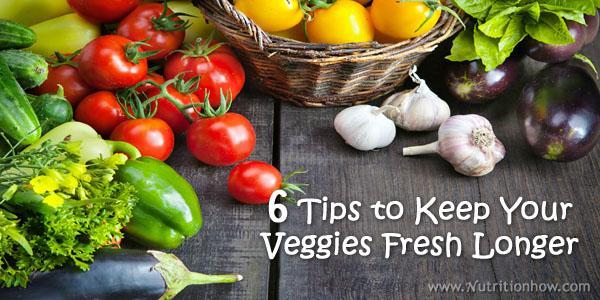 How to Keep Veggies Fresh Longer