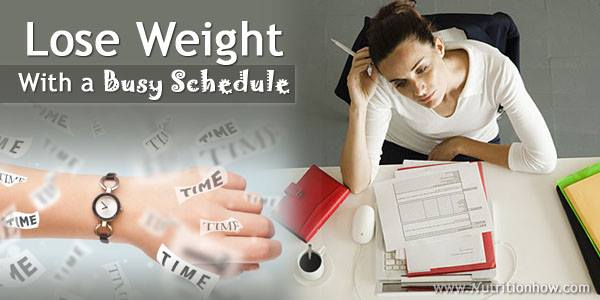 Losing Weight on a Busy Schedule