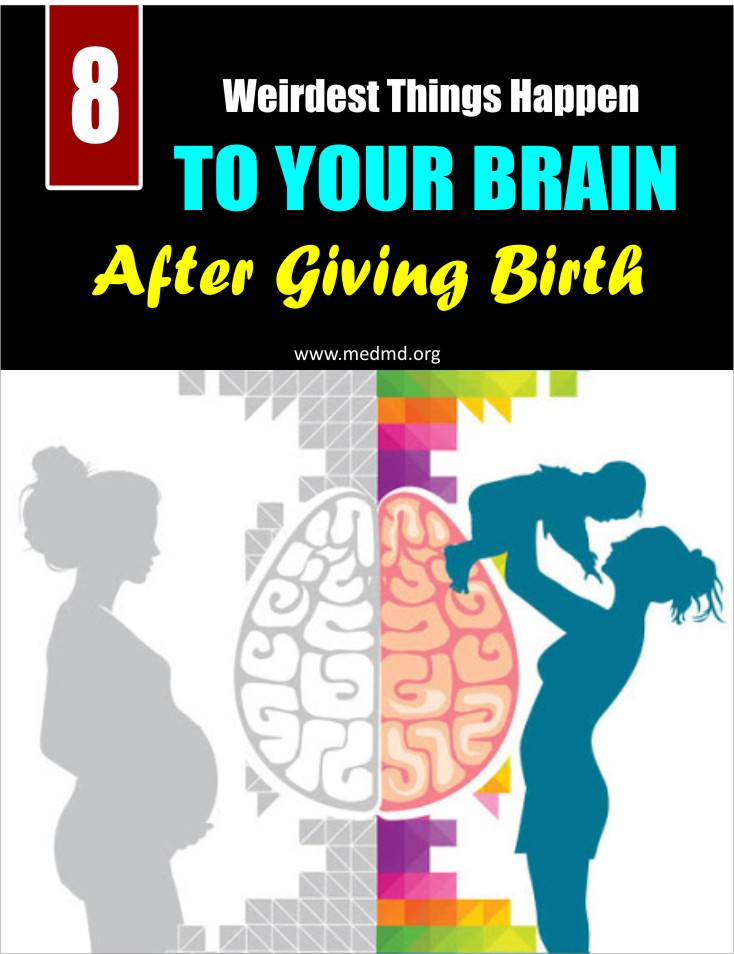 Here are 8 weirdest things that happen to your brain after giving birth.